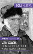 Van Gogh, peintre de la folie (ebook)