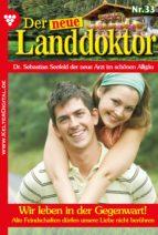 Der neue Landdoktor 33 - Arztroman (ebook)
