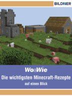Minecraft - Die wichtigsten Rezepte ab Version 1.9 auf einen Blick! (ebook)