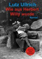 Wie aus Herbert Willy wurde (ebook)
