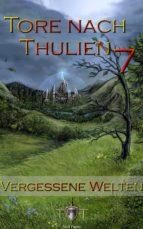 Die Tore nach Thulien - 7. Episode - Vergessene Welten (ebook)