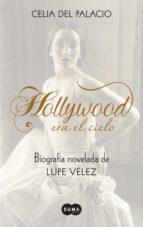 Hollywood era el cielo. Biografía novelada de Lupe Vélez (ebook)