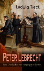 Peter Lebrecht - Eine Geschichte aus vergangener Zeiten (ebook)
