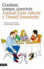 Cocinar, comer, convivir (ebook)