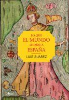 Lo que el mundo le debe a España (ebook)