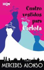 Cuatro vestidos para Carlota (ebook)