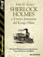 Sherlock Holmes e il treno fantasma del Kongo Nkisi (ebook)