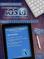 iOS 6: corso di programmazione pratico. Livello 1 (ebook)