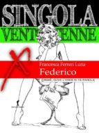 Singola ventottenne. Federico. (ebook)