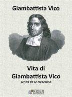 Vita di Giambattista Vico scritta da se medesimo (ebook)