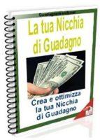 La tua nicchia di Guadagno (ebook)