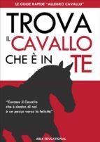 Trova il Cavallo che è in Te (ebook)