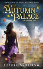 The Autumn Palace (Ondine Book #2) (ebook)
