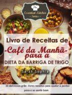 Livro De Receitas De Café Da Manhã Para A Dieta Da Barriga De Trigo