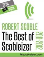 The Best of Scobleizer (2011-2012) (ebook)