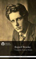 Delphi Complete Works of Rupert Brooke (Illustrated) (ebook)