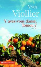 Y avez-vous dansé, Toinou ? (ebook)