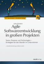 Agile Softwareentwicklung in großen Projekten (ebook)