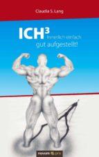 ICH³ - Innerlich einfach gut aufgestellt! (ebook)