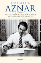 Ocho años de gobierno (ebook)