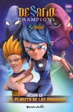 Desafío Champions Sendokai. Misión en el planeta de las máquinas (ebook)