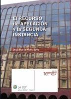 El recurso de apelación y la segunda instancia (ebook)