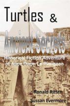 Turtles & Ancient Secrets: Historical Fiction Adventure of Alice Dixon Le Plongeon (ebook)