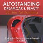 Altostanding - Dream Car & Beauty. 50 fine art printing. Volume 2 (ebook)