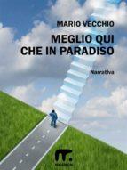 Meglio qui che in Paradiso (ebook)