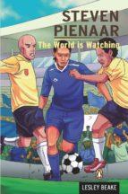 Steven Pienaar - The World is Watching (ebook)