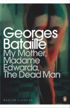 My Mother, Madame Edwarda, The Dead Man (ebook)