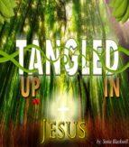 Tangled Up in Jesus