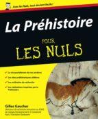 La Préhistoire Pour les Nuls (ebook)