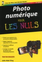 PHOTO NUMÉRIQUE POUR LES NULS (14E ÉDITION)