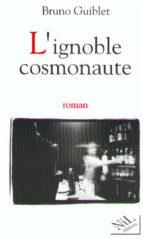 L'Ignoble cosmonaute (ebook)