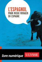 L'Espagnol pour mieux voyager en Espagne (ebook)