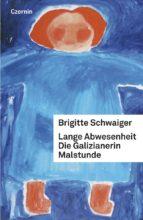 Lange Abwesenheit. Die Galizianerin. Malstunde (ebook)