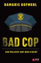 Bad Cop – Ein Polizist auf der Flucht (ebook)