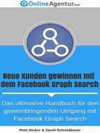 Neue Kunden gewinnen mit dem Facebook Graph Search (ebook)