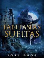 Fantasías Sueltas (ebook)