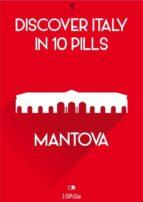 Discover Italy in 10 Pills - Mantua (ebook)