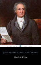 Sämtliche Werke von Johann Wolfgang von Goethe (ShandonPress) (ebook)