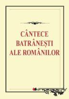 Cântece bătrânești ale românilor (ebook)