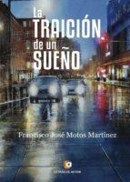 LA TRAICIÓN DE UN SUEÑO (ebook)