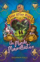 Un mundo maravillástico (Serie Ever After High 3) (ebook)