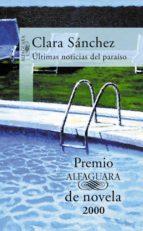 Últimas noticias del paraíso (Premio Alfaguara 2000) (ebook)