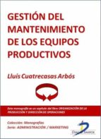 Gestión del mantenimiento de los equipos productivos (ebook)