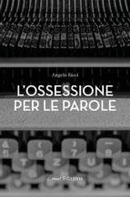 L'ossessione per le parole (ebook)
