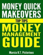 Money Quick Makeovers Top Tips: Money Management Guide  (ebook)