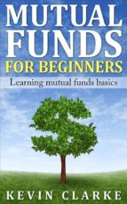 Mutual Funds for Beginners Learning Mutual Funds Basics (ebook)